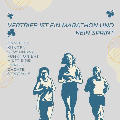 Vertrieb ist ein Marathon und kein Sprint, damit die Kundengewinnung funktioniert hilft eine durchdachte Strategie